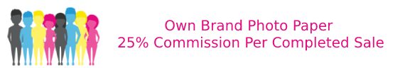 own-brand-photo-paper-25%-commission-per-completed-sale